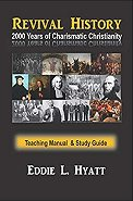 2000 Years of Charismatic Christianity Manual & Study Guide by Dr. Eddie L. Hyatt