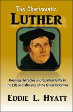 Charismatic Luther by Dr. Eddie L. Hyatt