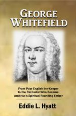 George Whitefield by Dr. Eddie Hyatt
