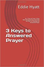 3 Keys to Answered Prayer by Dr. Eddie L. Hyatt