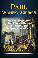 PAUL Women and Church by Dr. Eddie L. Hyatt